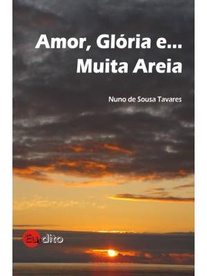 Amor, Gloria e Muita Areia