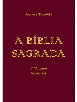 A Bíblia Sagrada - 1º Volume Sonetos