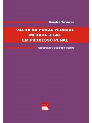 Valor da prova pericial médico-legal em processo penal