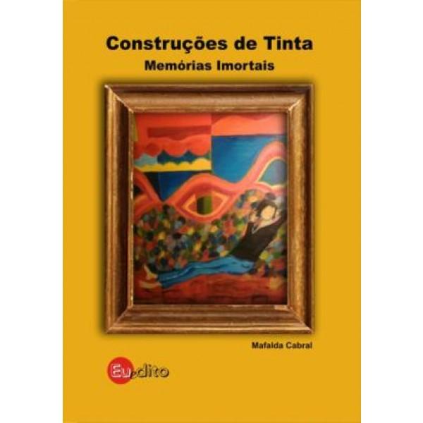 Construções de Tinta - Memórias Imortais