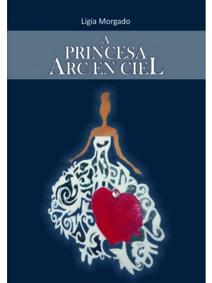 A Princesa ARC EN CIEL - Vol. I