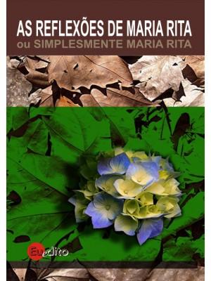AS REFLEXÕES DE MARIA RITA ou SIMPLESMENTE MARIA RITA