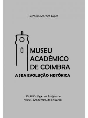Museu Académico de Coimbra: a sua evolução histórica