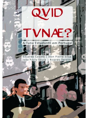 Qvid Tvnae - a Tuna Estudantil em Portugal