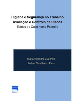 Higiene e Segurança no Trabalho ― Avaliação e Controlo de Riscos - Estudo de Caso numa Pedreira