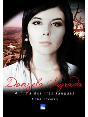 Donzela Sagrada - A filha dos três sangues - Vol II