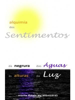 Da negrura das Águas às alturas da Luz - Alquimia do Sentir