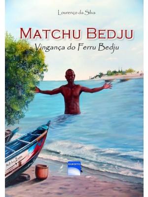 Matchu Bedju: Vingança do Ferru Bedju