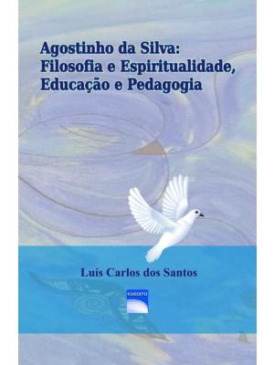 Agostinho da Silva: Filosofia e Espiritualidade, Educação e Pedagogia