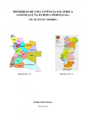MEMÓRIAS DE UMA VIVÊNCIA EM ÁFRICA (ANGOLA) E NA EUROPA (PORTUGAL)