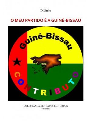 O MEU PARTIDO É A GUINÉ-BISSAU - Vol. I