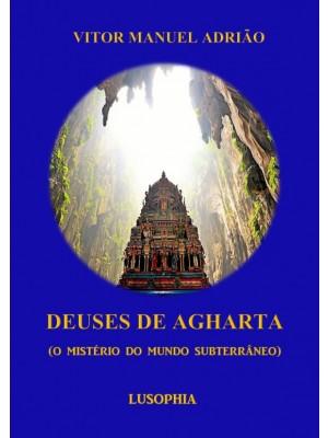 Deuses de Agharta (O Mistério do Mundo Subterrâneo)