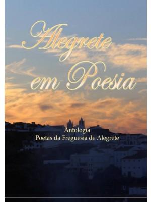 Alegrete Em Poesia - Antologia de poetas da freguesia de Alegrete