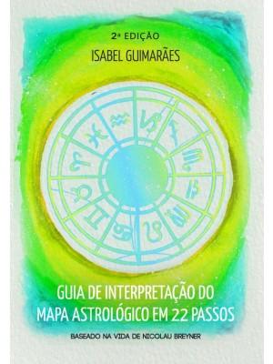 Guia de Interpretação do Mapa Astrológico em 22 passos