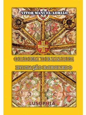 A Ordem de Mariz, Iniciação e Segredo