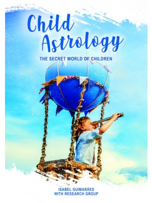 Child Astrology - THE  SECRET WORLD OF CHILDREN