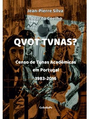 QVOT TVNAS? - O Censo de Tunas Académicas em Portugal - 1983-2016
