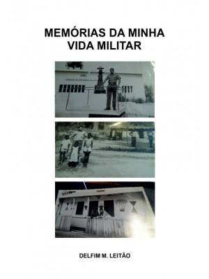 MEMÓRIAS DA MINHA VIDA MILITAR