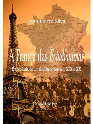 A França das Estudiantinas - Francofonia de um fenómeno nos séc. XIX e XX