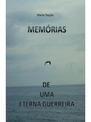 MEMÓRIAS DE UMA ETERNA GUERREIRA