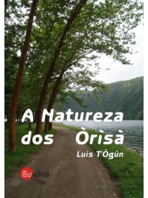 A Natureza dos Òrisà