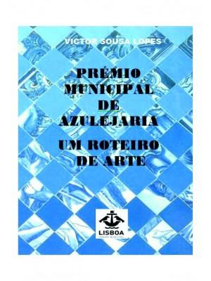 PRÉMIO MUNICIPAL DE AZULEJARIA - UM ROTEIRO DE ARTE