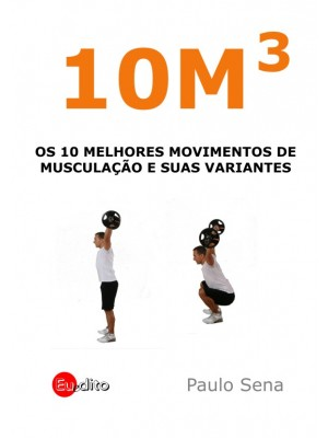 10M3 - Os 10 Melhores Movimentos de Musculação
