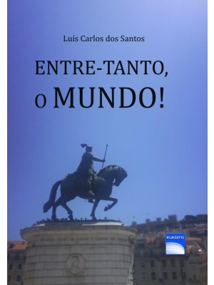 ENTRE -TANTO, O MUNDO!