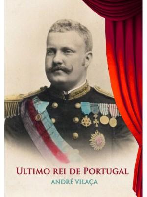 Ultimo Rei de Portugal