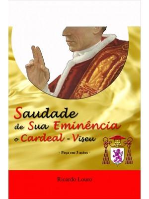 Saudade de sua Eminência o Cardeal-Viseu