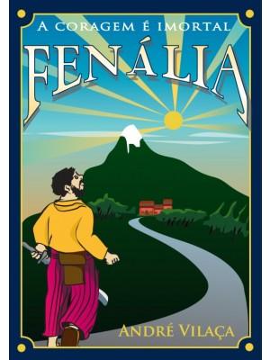 FENÁLIA - A coragem é imortal