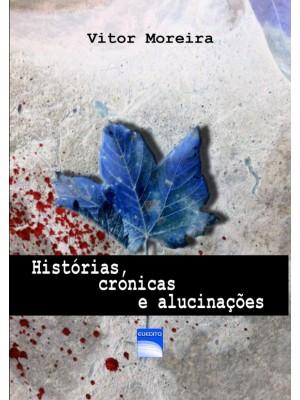Histórias, crónicas e alucinações