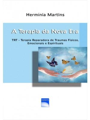 A Terapia da Nova Era – TRT Terapia Reparadora de Traumas Físicos, Emocionais e Espirituais
