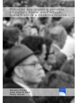 Proteção aos idosos e pensões no Estado Social em Portugal: breve história e cenários futuros