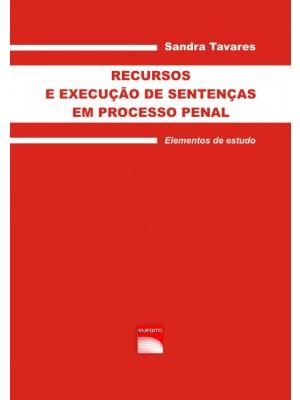 RECURSOS E EXECUÇÃO DE SENTENÇAS EM PROCESSO PENAL