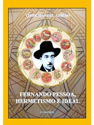 FERNANDO PESSOA, HERMETISMO E IDEAL
