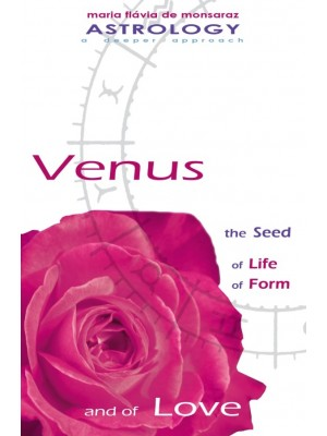 Venus - The seed of Life, of Form, and of Love