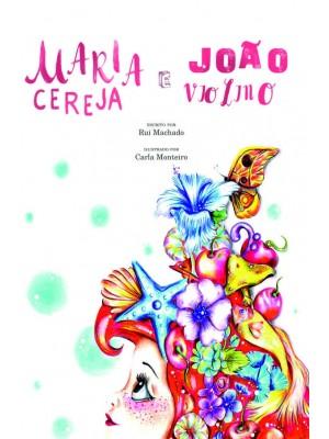 Maria Cereja e João Violino – De Onde Vem o Amor?