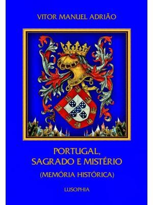 Portugal, Sagrado e Mistério (Memória Histórica)