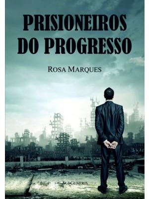 PRISIONEIROS DO PROGRESSO