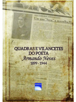 QUADRAS E VILANCETES DO POETA ARMANDO NEVES 1889-1944