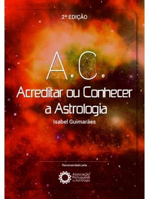A.C. Acreditar ou Conhecer a Astrologia