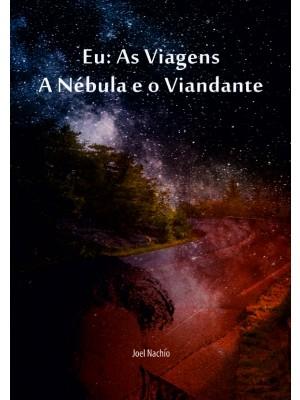 Eu: As Viagens, A Nébula e o Viandante